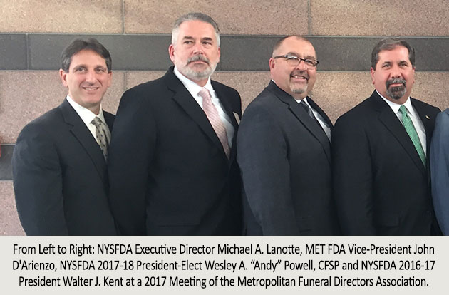 "From Left to Right: NYSFDA Executive Director Michael A. Lanotte, MET FDA Vice-President John D'Arienzo, NYSFDA 2017-18 President-Elect Wesley A. ""Andy"" Powell, CFSP and NYSFDA 2016-17 President Walter J. Kent at a 2017 Meeting of the Metropolitan Funeral Directors Association."