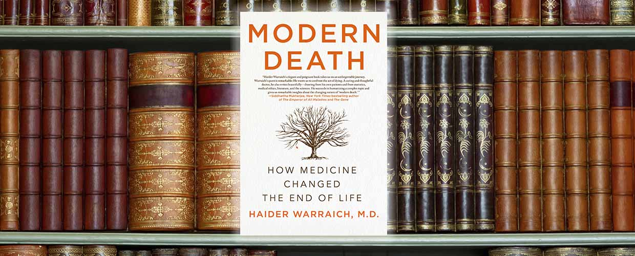 """Modern Death: How Medicine Changed the End of Life"" by Haider Warraich, M.D. © 2017 St. Martin's Press"