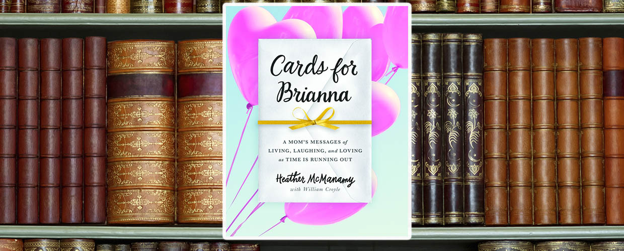 Cards for Brianna by Heather McManamy with William Croyle ©2016 Sourcebooks