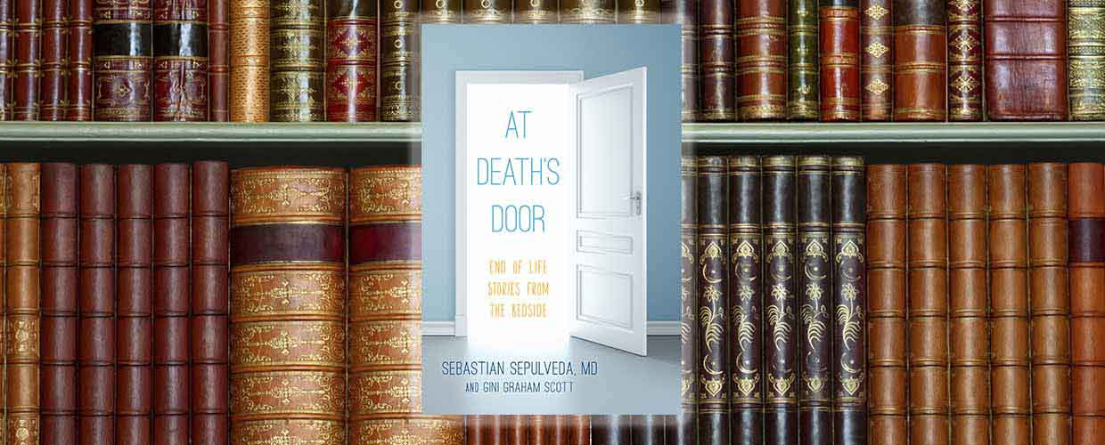 Cover of At Death's Door by Sebastian Sepulveda, MD and Gini Graham Scott ©2017 Rowman & Litlefield